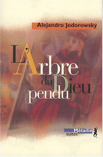 L'Arbre du Dieu pendu (9782864246435) by Alejandro Jodorowsky