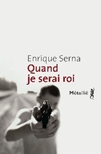 Quand je serai roi: Serna, Enrique
