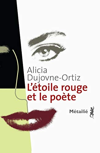 L'Étoile rouge et le poà te [Paperback]: Alicia Dujovne ortiz