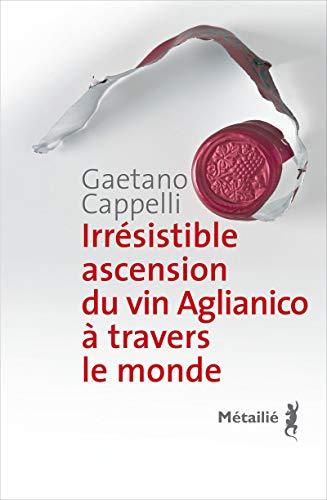 9782864247159: Irrésistible ascension du vin Aglianico à travers le monde
