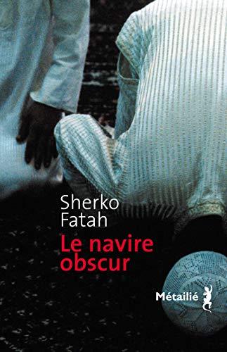 Le navire obscur: Sherko Fatah