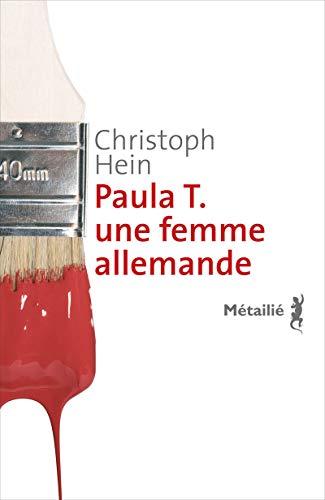 PAULA T UNE FEMME ALLEMANDE: HEIN CHRISTOPH