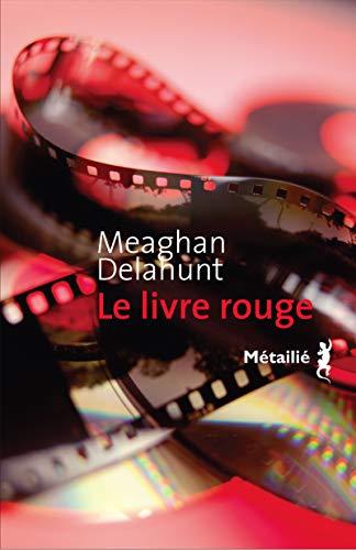 Livre rouge (Le): Delahunt, Meaghan