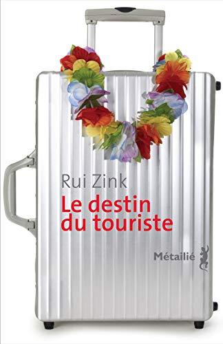 Destin du touriste (Le): Zink, Rui