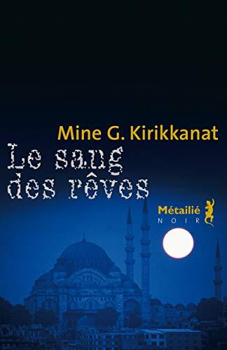 Sang des rêves (Le): Kirikkanat, Mine G.