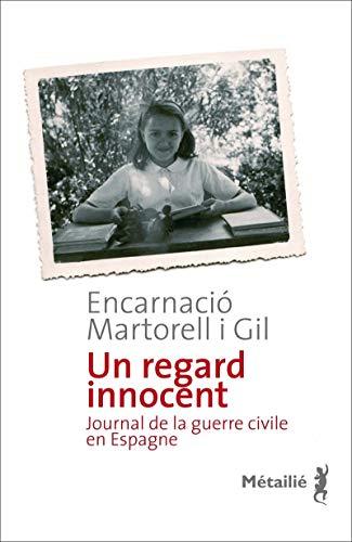 Un regard innocent: Martorell I Gil, Encarnacio