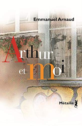 Arthur et moi: Arnaud, Emmanuel