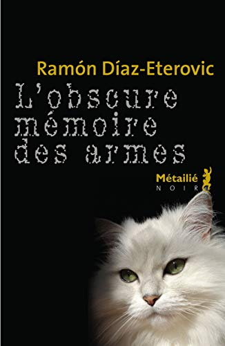 Obscure mémoire des armes (L'): Diaz-Eterovic, Ramon