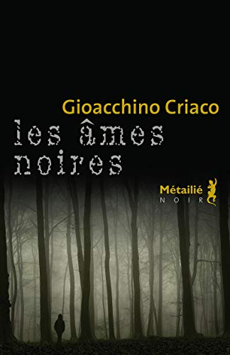 AMES NOIRES -LES-: CRIACO GIOACHINO