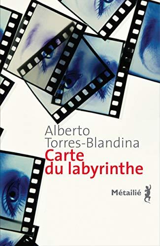 Carte du labyrinthe: Torres-Blandina, Alberto