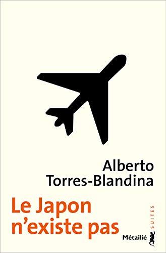 Japon n'existe pas (Le): Torres-Blandina, Alberto
