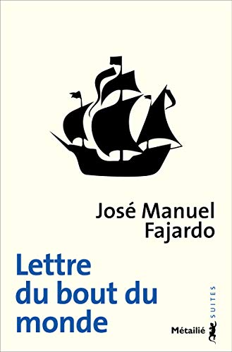Lettre du bout du monde (La): Fajardo, Jos� Manuel