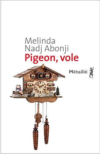 Pigeon, vole: Nadj Abonji, Melinda