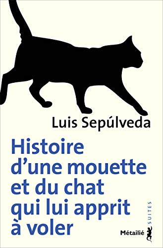 9782864248781: Histoire d'une mouette et du chat qui lui apprit a voler (Suite hispano-americaine)
