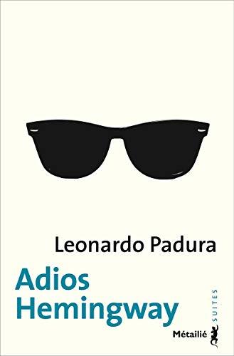 9782864248859: Adios hemingway (Suite hispano-americaine)