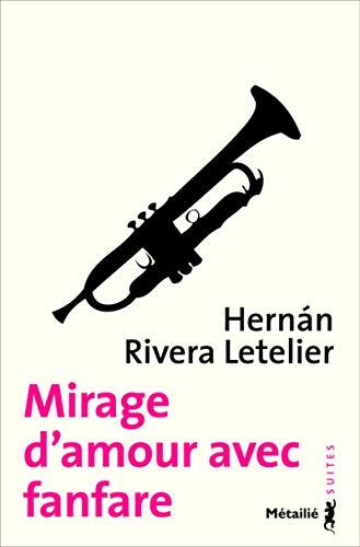 Mirage d'amour avec fanfare Rivera letelier, Hernan