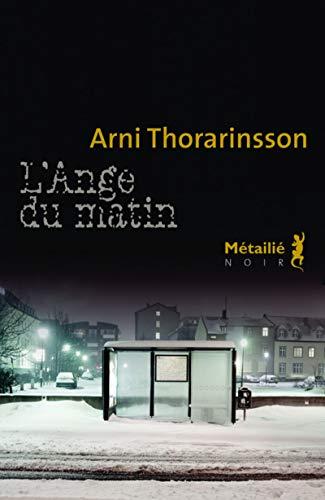Ange du matin (L'): Thorarinsson, Arni