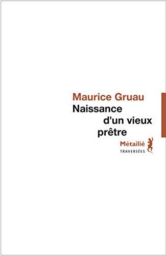 Naissance d'un vieux prêtre: Gruau, Maurice