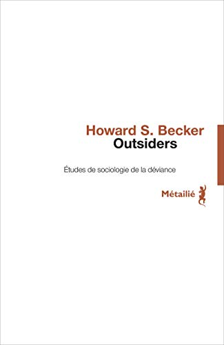 Outsiders [nouvelle édition]: Becker, Howard S.