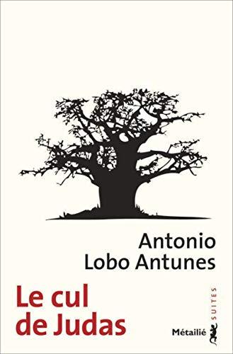 Cul de Judas (Le) [nouvelle édition]: Lobo Antunes, Antonio