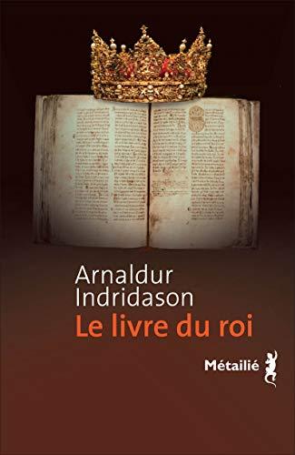 Livre du roi (Le): Indridason, Arnaldur