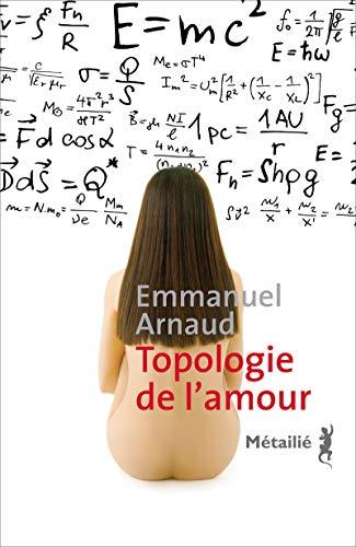 Topologie de l'amour: Arnaud, Emmanuel