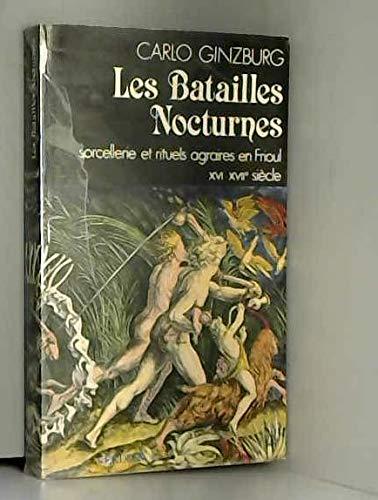 Les Batailles nocturnes. Sorcellerie et rituels agraires: GINZBURG (Carlo).