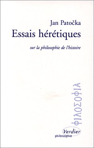 PATOCKA Jan - Essais hérétiques sur la philosophie de l'histoire