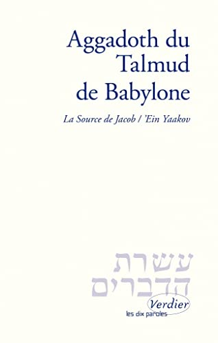"9782864320227: Aggadoth du Talmud de Babylone: La source de Jacob-'Ein Yaakov (Collection ""Les Dix paroles"") (French Edition)"