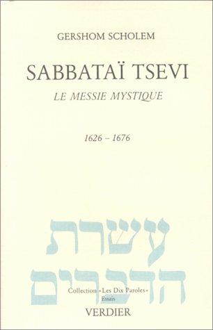 9782864320258: Sabbataï Tsevi. Le messie mystique 1626-1676