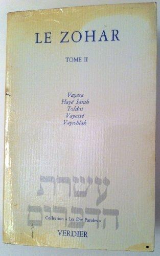 Le Zohar, tome 2 : Vayera - Hayé Sarah - Toldot - Vayetsé - Vayichlah: Mopsik, ...
