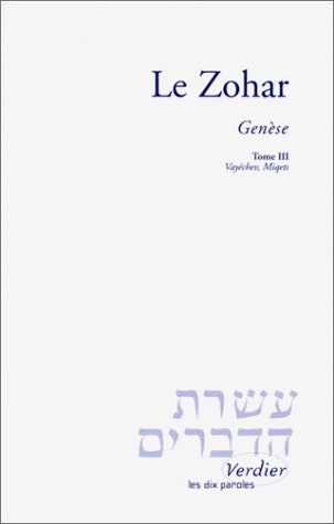 Le Zohar : Genèse, tome 3 - Vayéchev, Miqets: Charles Mopsik