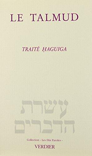 TALMUD (LE) : TRAITÉ HAGUIGA: ANONYME