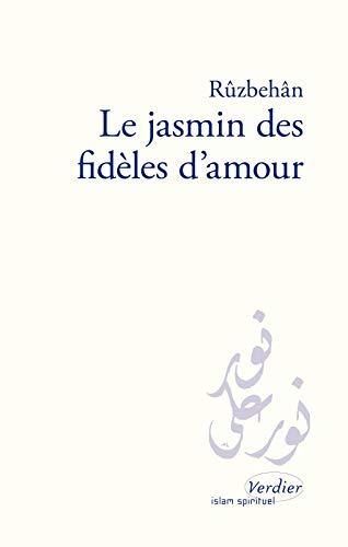 9782864321323: Le Jasmin des fidèles d'amour : Kitab-e Abhar al-ashiqin (Islam spirituel)