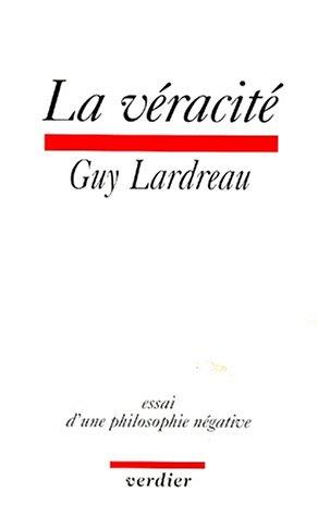 La veracite: Essai d'une philosophie negative (French Edition): Lardreau, Guy