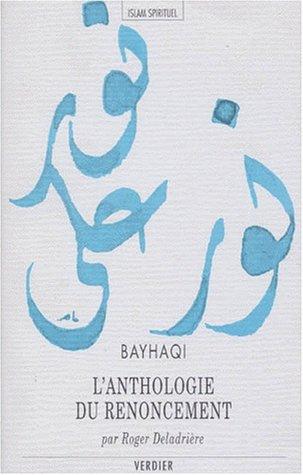 9782864321965: L'ANTHOLOGIE DU RENONCEMENT. Kit�b al-Zuhd al-kab�r, Le livre majeur du renoncement