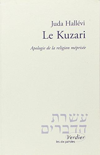 KUZARI (LE) : APOLOGIE DE LA RELIGION MÉPRISÉE: HALLEVI JUDA