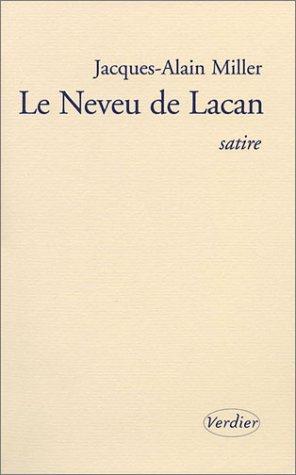 Le Neveu de Lacan: Miller, Jacques-Alain