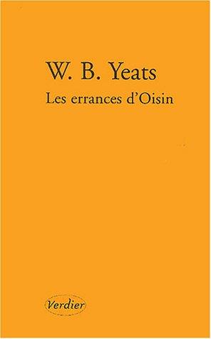 ERRANCES D'OISIN (LES) (BILINGUE): YEATS WILLIAM-BUTLER