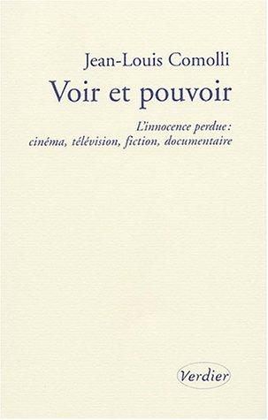 Voir et pouvoir : L'innocence perdue (French Edition): JEAN-LOUIS COMOLLI