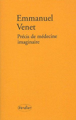 PRÉCIS DE MÉDECINE IMAGINAIRE: VENET EMMANUEL