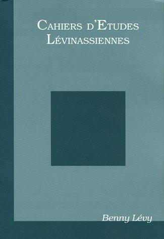 Cahiers d'Etudes Lévinassiennes, N\textdegree Hors-série, 2005 : Benny Levy: ...