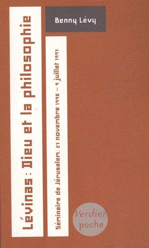 Lévinas : Dieu et la philosophie : Séminaire de Jérusalem, 27 novembre 1996 - 9 juillet 1997 (286432573X) by Benny Lévy
