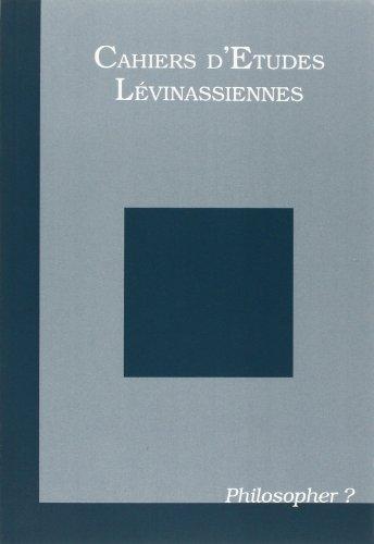 Cahiers d'études lévinassiennes, philosopher ?