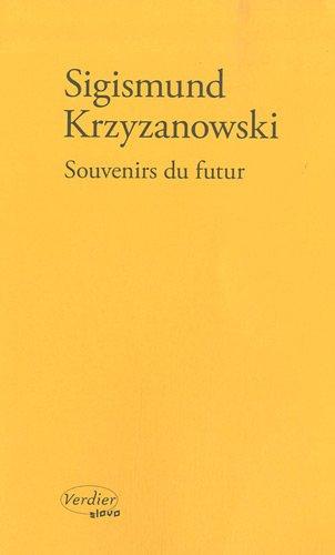 SOUVENIRS DU FUTUR: KRZYZANOWSKI SIGISMUND