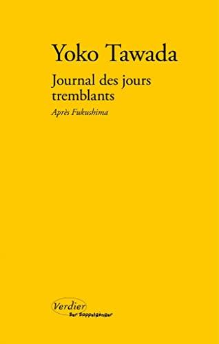 9782864326670: Journal des jours tremblants après fukushima - precede de trois lecons de poetique: précédé de Trois leçons de poétique (Der Doppelgänger)