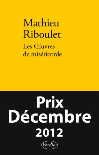 Les Oeuvres de miséricorde : Fictions et: Mathieu Riboulet