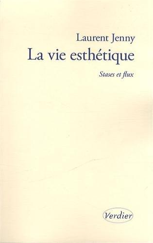 9782864327158: La vie esthétique : Stases et flux (SCIENCES HUMAINES)