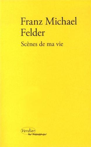 Scènes de ma vie: Franz Michael Felder