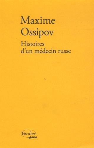 HISTOIRES D'UN MÉDECIN RUSSE: OSSIPOV MAXIME